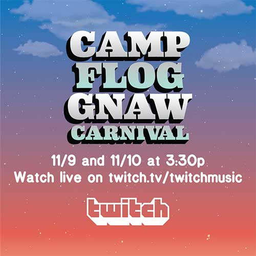 Camp Flog Gnaw livestream on Twitch