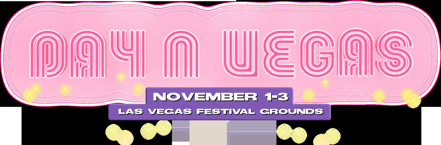 Day N Vegas - Nov 1-3, 2019 - Las Vegas Festival Grounds